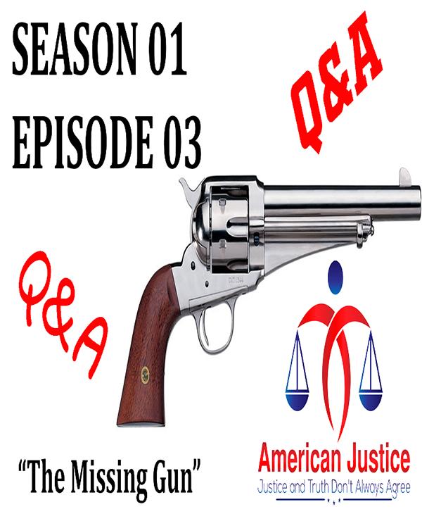 S01E03 - Q&A Episode - The Missing Gun