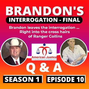 S01E10   Q&A   Brandon's Interrogation – Final