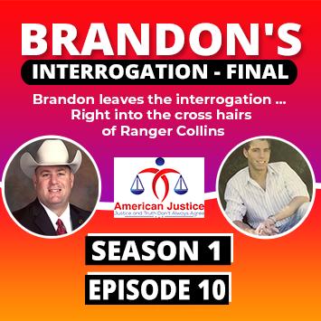 S01E10 – Brandon's Interrogation – Final