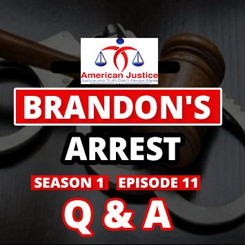 S01E11 | Q&A | Brandon's Arrest